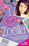 I Love Zoella: Quizzes, Questions, and Facts for Followers of Zoe Sugg, the Queen of Vlogging