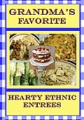 Grandma's Favorite Hearty Ethnic Entrees