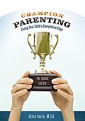 Champion Parenting: Giving Your Child a Competitive Edge
