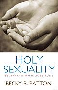 Holy Sexuality: Beginning with Questions