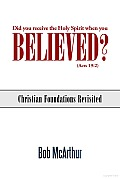 Did You Receive the Holy Spirit When You Believed? (Acts 19: 2): Christian Foundations Revisited