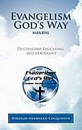 Evangelism God's Way Manual: Discipleship, Educating, and Leadership