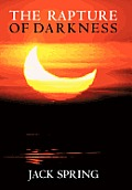 The Rapture of Darkness: A Novel of Hope for the Coming Age