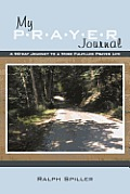 My P-R-A-Y-E-R Journal: A 90-Day Journey to a More Fulfilled Prayer Life
