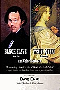 Black Slave - White Queen and Colors Between