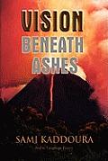 Vision Beneath Ashes