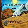 Spring Is in the Air with Graeagle Bear