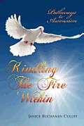 Kindling the Fire Within
