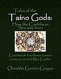 Tales of the Taino Gods/Cuentos de Los Dioses Tainos