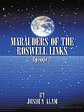 Marauders of the Roswell Links Episode Ii