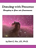 Dancing with Presence: Struggling to Grow into Consciousness