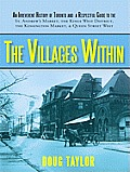 The Villages within: An Irreverent History of Toronto and a Respectful Guide to the St. Andrew's Market, the Kings West District, the Kensington Market, and Queen Street West
