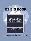 EZ Big Book of Alcoholics Anonymous: A Translation for 21st Century Readers