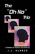 "The ""Oh No"" Trio: A Sealo of Astara Adventure"