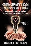Generation Reinvention: How Boomers Today Are Changing Business, Marketing, Aging and the Future Cover