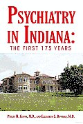 Psychiatry in Indiana: The First 175 Years