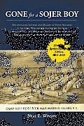 Gone for a Sojer Boy: The Revealing Letters and Diaries of Union Soldiers in the Civil War as They Endure the Siege of Charleston S.C., the Virginia Campaigns of Petersburg and Richmond, and Captivity