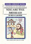 You Are the Messiah!: Choose-A-Choice Book #1