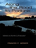 Along the Road to Podunk