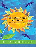 The Other Side of Threw: A Journal of a Journey Home