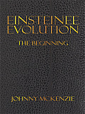 Einsteinee Evolution: The Beginning