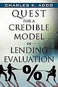 Quest for a Credible Model in Lending Evaluation