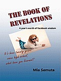 The Book of Revelations: A year's worth of facebook wisdom