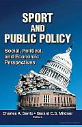 Sport and Public Policy: Social, Political, and Economic Perspectives