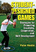 Student-Designed Games: Strategies for Promoting Creativity, Cooperation, and Skill Development