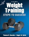 Weight Training: Steps To Success (4TH 12 Edition)
