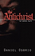 The Antichrist: The Untold Truth