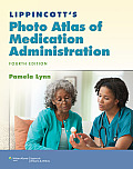 Lippincott's Photo Atlas of Medication Administration, North American Edition