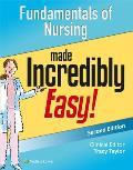 Fundamentals of Nursing Made Incredibly Easy! (Incredibly Easy!)