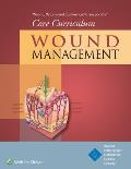 Wound, Ostomy and Continence Nurses Society(r) Core Curriculum: Wound Management (Wound, Ostomy and Continence Nurses Society(r) Core Curricul)