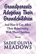 Grandparents Adopting Their Grandchildren: And How It Can Affect Their Relationship with Their Children