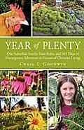 Year of Plenty: One Suburban Family, Four Rules, and 365 Days of Homegrown Adventure in Pursuit of Christian Living Cover
