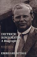 Dietrich Bonhoeffer: A Biography Cover