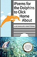 Ipoems for the Dolphins to Click Home about