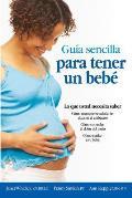 Guia sencilla para tender un bebe / The Simple Guide to Having a Baby