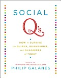 Social Q's: How to Survive the Quirks, Quandaries and Quagmires of Today Cover
