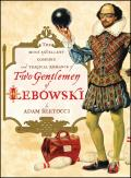 Two Gentlemen of Lebowski: A Most Excellent Comedie and Tragical Romance Cover