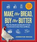 Make the Bread Buy the Butter What You Should & Shouldnt Cook from Scratch That Will Save You Money
