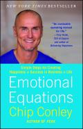 Emotional Equations Simple Steps for Creating Happiness + Success in Business + Life
