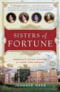 Sisters of Fortune Americas Caton Sisters At Home & Abroad