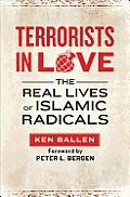 Terrorists in Love The Real Lives of Islamic Radicals