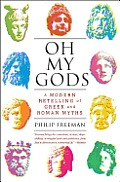 Oh My Gods A Modern Retelling of Greek & Roman Myths