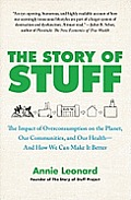 The Story of Stuff: The Impact of Overconsumption on the Planet, Our Communities, and Our Health-And How We Can Make It Better Cover