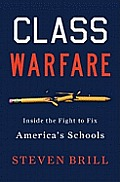 Class Warfare: Inside the Fight to Fix America's Schools Cover