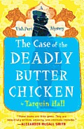 Case of the Deadly Butter Chicken A Vish Puri Mystery
