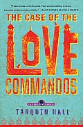 Case of the Love Commandos From the Files of Vish Puri Indias Most Private Investigator